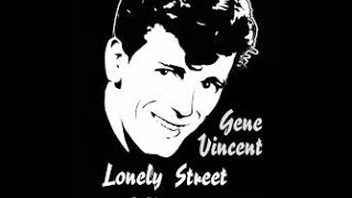 Gene Vincent:-'Lonely Street'