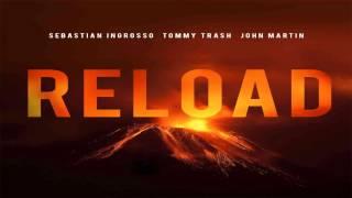 Sebastian Ingrosso & Tommy Trash feat. John Martin - Reload (Radio Edit)