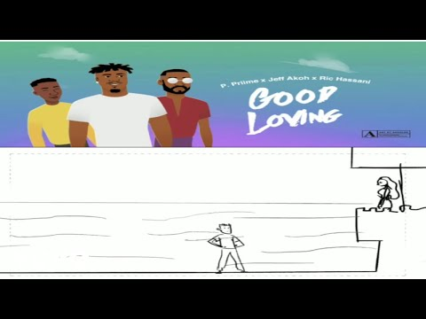 P.priime, Ric Hassani, Jeff Akoh - Good Loving (Official video)