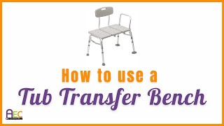 The Best Way To Use A Bathtub Transfer Bench
