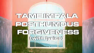 Tame Impala   Posthumous Forgiveness (lyrics)