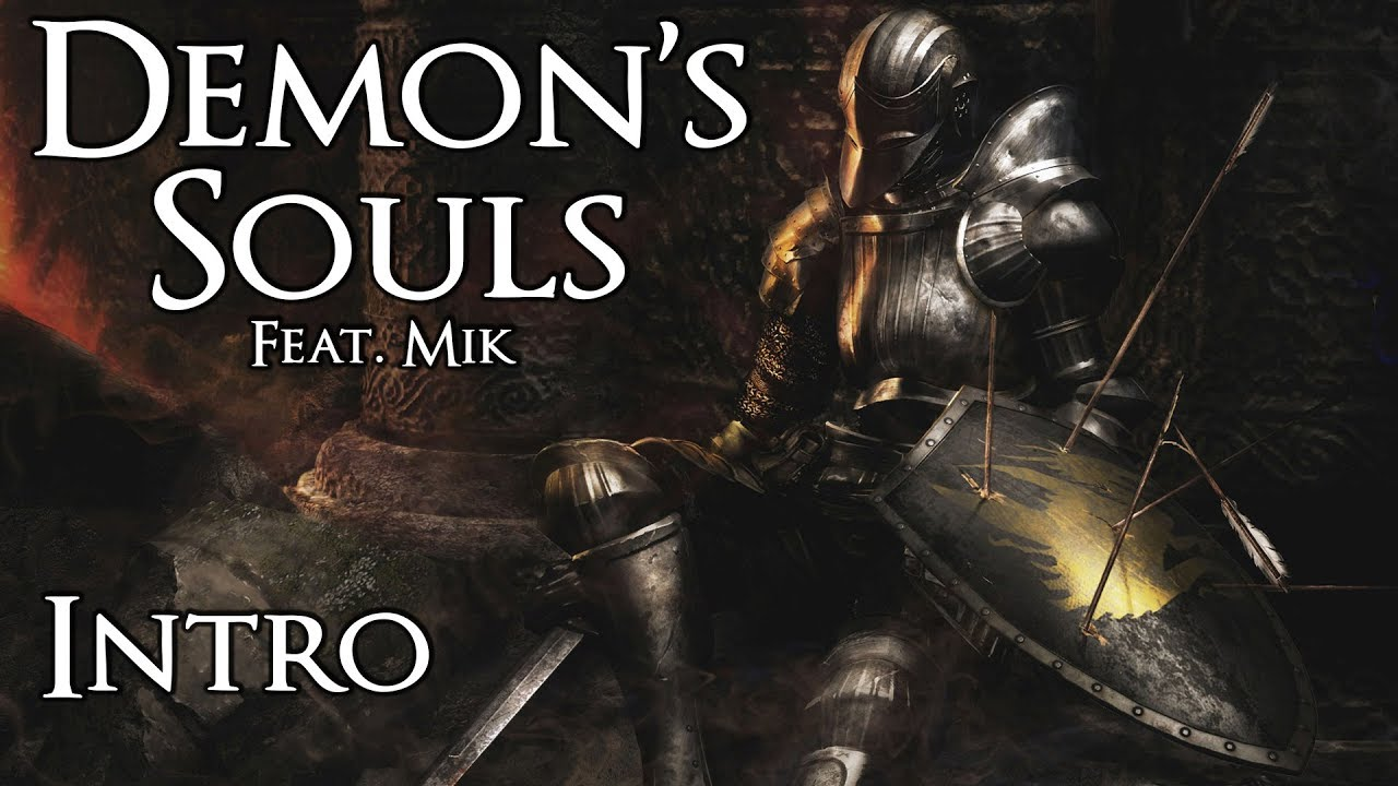Demon's Souls (feat. Mik) – Part 0: Intro