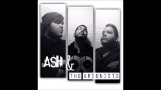 ash and the arsonists-burn