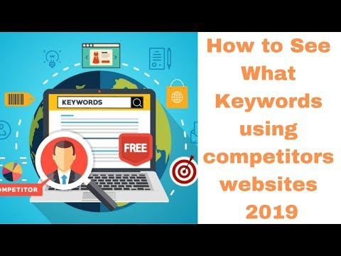 How to See What Keywords using competitors websites 2019