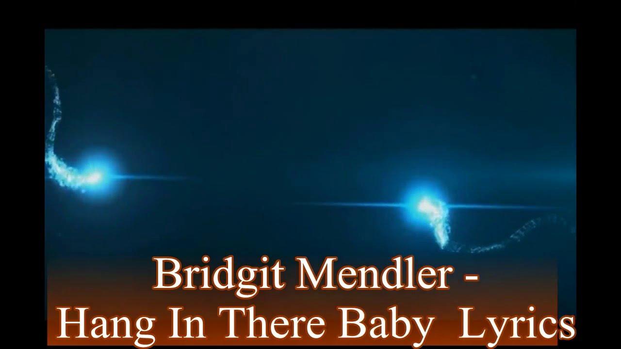 Bridgit Mendler - Hang In There Baby Lyrics (HD) . .