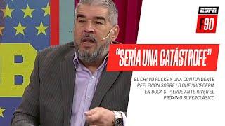 """""""Para #Boca, perder con #River SERÍA UNA CATÁSTROFE"""": ¡CONTUNDENTE reflexión del Chavo #Fucks!"""