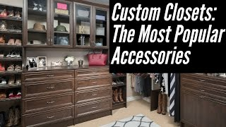 Custom Closets: The Most Popular Accessories