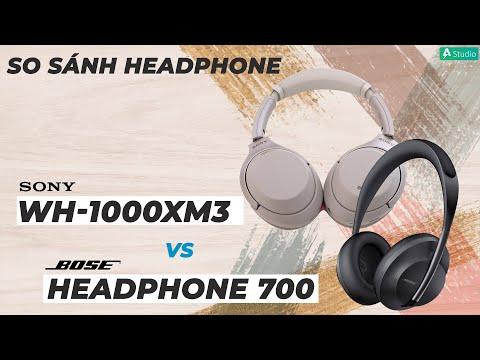 Sony WH-1000XM3 vs Bose Headphone 700| Nên chọn tai nghe không dây chống ồn nào???