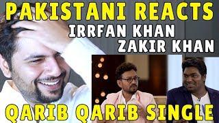Pakistani Reacts to Zakir Khan | Haq Se Qarib Qarib Single - featuring Irrfan Khan