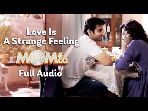 Mom & Co.   Original Soundtrack   Love Is A Strange Feeling   Full Song   The Zoom Studios