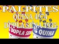 PALPITES QUINA 4974, DUPLA SENA 1935