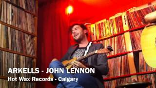 ARKELLS - JOHN LENNON (HD) - CALGARY