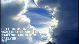 Can't Breathe (FeFe Dobson) Fandub Cover