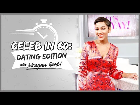 , title : 'CELEB in 60: DATING EDITION with Meagan Good'