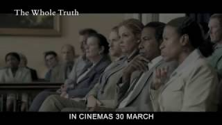 THE WHOLE TRUTH - Official Trailer (In Cinemas 30 March 2017)
