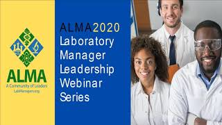 ALMA2020 Laboratory Manager Leadership Webinar Series Meeting the Challenges of a Multigenerational