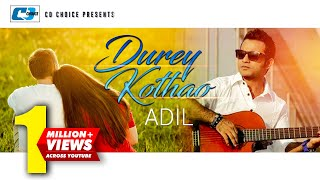 Dure Kothao Jeona | Adil | Official Music Video | Bangla Hit Song