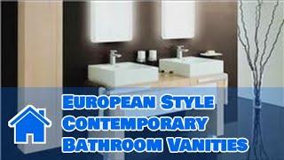 Interior Design: Bathrooms : European Style Contemporary Bathroom Vanities