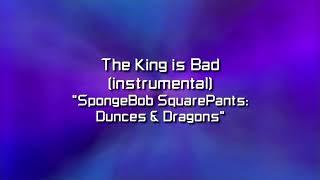 The King Is Bad (Instrumental) - SpongeBob SquarePants: Dunces & Dragons