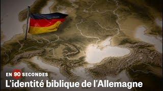L'identité biblique de l'Allemagne | En 90 secondes