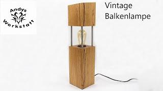 Vintage Balkenlampe / Eichenlampe einfach selber bauen