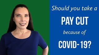 Should you take a pay cut because of COVID-19?