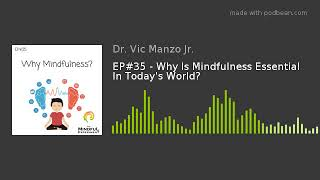 EP#35 - Why Is Mindfulness Essential In Today's World?