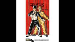 """Fred Astaire - It Only Happens When I Dance with You (feat. Johnny Green) [From """"Easter Parade""""]"""