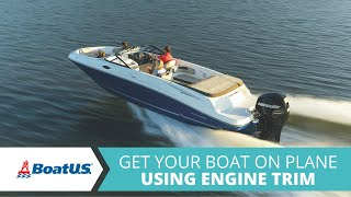 How to Get Your Boat On Plane Using Engine Trim | BoatUS
