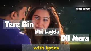 Tere Bin Nahi Lagda Dil Mera Dholna Lyrics   - YouTube