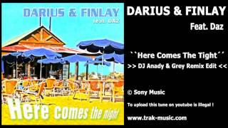 Darius & Finlay Feat. Daz - Here Comes The Night (DJ Anady & Grey Remix Edit)