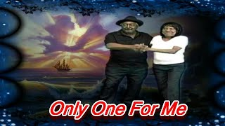 Charles Alexander & Charla Tanner-Only One For Me