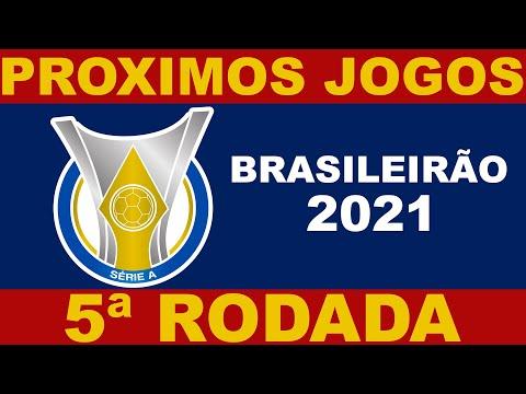 PROXIMOS JOGOS - BRASILEIRO 2021 - 5 RODADA
