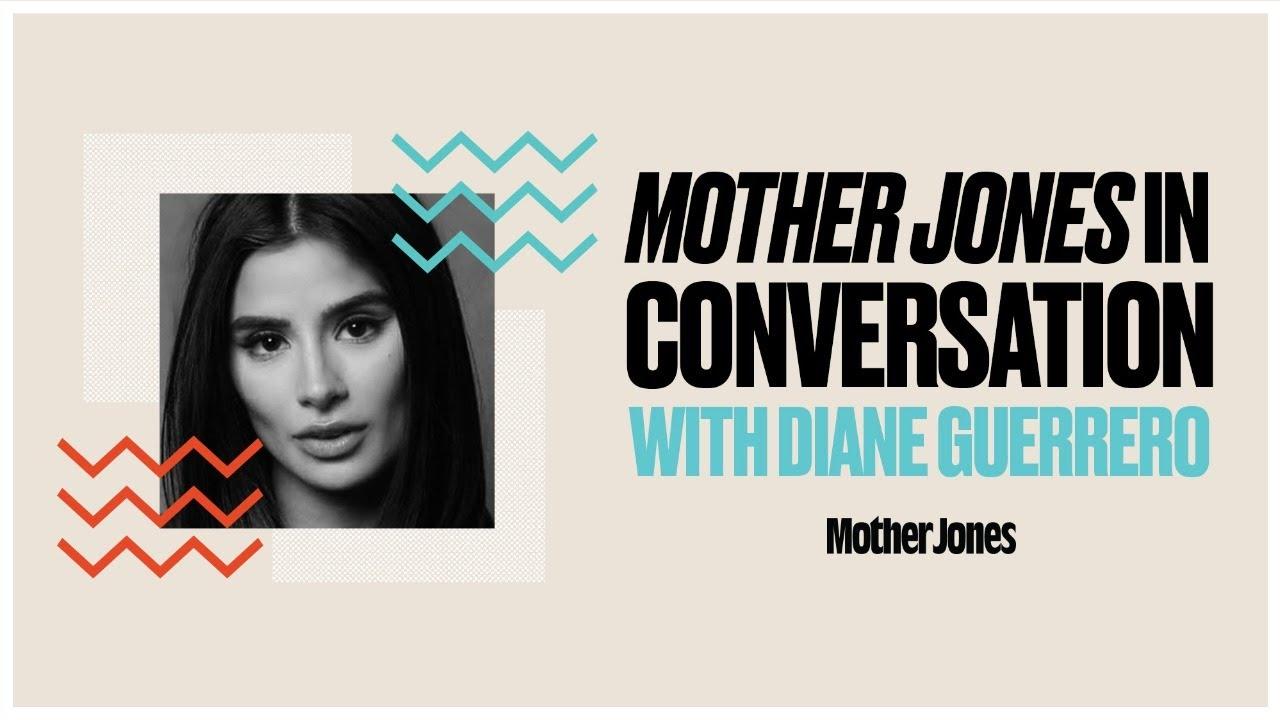 Mother Jones In Conversation with Diane Guerrero thumbnail