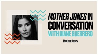 Mother Jones In Conversation with Diane Guerrero thumbnail