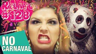 No Carnaval (#128 - Histórias Assombradas!)