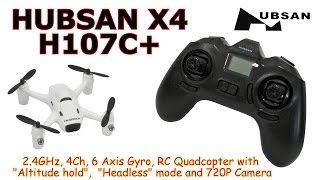 HUBSAN X4 H107C+ 2.4GHz, 4Ch, 6 Axis, RC Quadcopter with Altitude hold, Headless, 720P Camera (RTF)