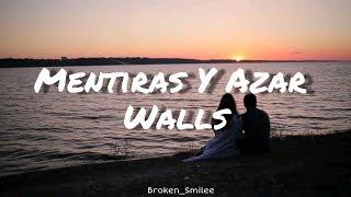 Walls - Mentiras Y Azar (letra)