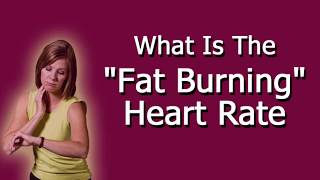 "What Is The ""Fat Burning"" Heart Rate?"
