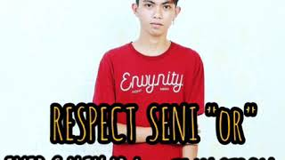 RESPECT SENI-OR _ EVER SALIKARA FT TIAN STROM (2019)