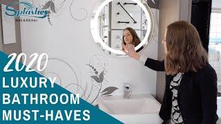 Luxury Bathroom Must-Haves 2020 | Vanities, LED Mirrors, Steam Showers