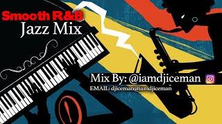 Smooth R&B Jazz Mix by Dj Iceman