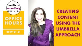 Creating Content Using the Umbrella Approach