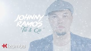 Johnny Ramos   Tu E Eu | Official Lyric