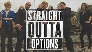 STRAIGHT OUTTA OPTIONS (2016 Election Parody)