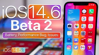 iOS 14.5.1 and iOS 14.6 Beta 2 - Features, Performance Bug, Issues and More