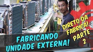 Fabricação unidade externa split NA FÁBRICA