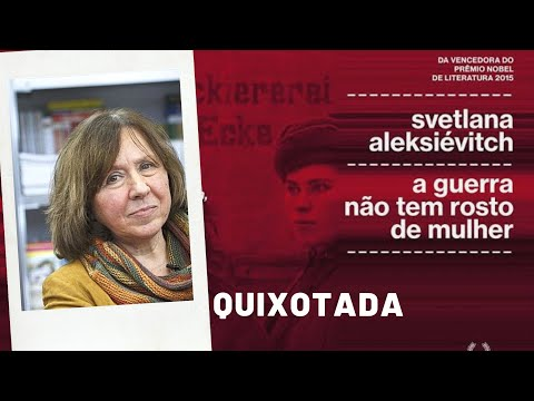 A Guerra Não tem Rosto de Mulher, de Svetlana Aleksiévitch - Prêmio Nobel de 2015