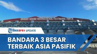 Begini Penampakan Bandara Pattimura Ambon, Jadi Jajaran 3 Besar Terbaik di Asia Pasifik