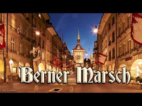Berner Marsch [Swiss march]